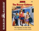 The Mystery on the Train : Boxcar Children - Gertrude Chandler Warner