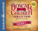 The Boxcar Children Collection, Volume 38 : The Ghost in the First Row/The Box That Watch Found/A Horse Named Dragon - Gertrude Chandler Warner
