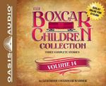 The Boxcar Children Collection Volume 14 : The Canoe Trip Mystery, the Mystery of the Hidden Beach, the Mystery of the Missing Cat - Gertrude Chandler Warner
