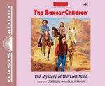 The Mystery of the Lost Mine : Boxcar Children Mysteries - Gertrude Chandler Warner