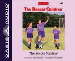 The Soccer Mystery : Boxcar Children - Gertrude Chandler Warner