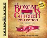 The Boxcar Children Collection, Volume 21 : The Growling Bear Mystery, the Mystery of the Lake Monster, the Mystery at Peacock Hall - Gertrude Chandler Warner