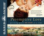 Preemptive Love : Pursuing Peace One Heart at a Time - Jeremy Courtney