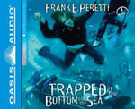 Trapped at the Bottom of the Sea - Frank E Peretti