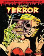 Bob Powell's Terror: Volume 2 : The Chilling Archives of Horror Comics - Bob Powell