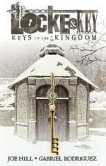 Locke & Key : Keys to the Kingdom Volume 4 - Gabriel Rodriguez