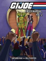 G.I. Joe : Field Manual Volume 2 - Jim Sorenson