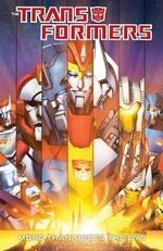 Transformers : More Than Meets the Eye Volume 3 - Alex Milne
