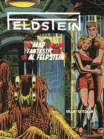Feldstein : The Mad Life and Fantastic Art of Al Feldstein! - Al Feldstein