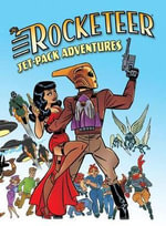 Rocketeer : Jet Powered Adventures - J. Bone