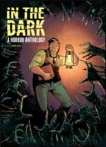 In the Dark : A Horror Anthology - Chris Dibari