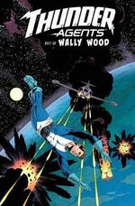 T.H.U.N.D.E.R. Agents : The Best of Wally Wood - Various