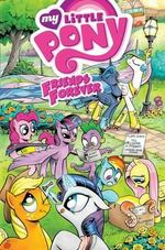 My Little Pony : Friends Forever Volume 1 - Carla Speed McNeil