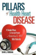 Pillars of Health Heart Disease - David J Foreman