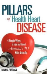 Pillars of Health Heart Disease - David J Foreman
