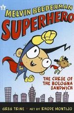 Melvin Beederman, Superhero, in the Curse of the Bologna Sandwich : Curse of the Bologna Sandwich - Greg Trine