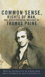Common Sense, the Rights of Man, and Other Essential Writings - Thomas Paine
