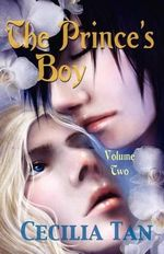 The Prince's Boy : Volume Two - Cecilia Tan