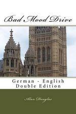 Bad Mood Drive : German - English Double Edition - MR Alan Douglas