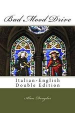 Bad Mood Drive : Italian - English Double Edition - MR Alan Douglas