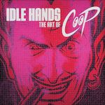 Idle Hands : The Art of Coop - Chris Cooper
