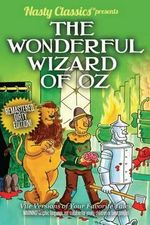 The Wonderful Wizard of Oz : Remastered Dirty Edition - L Frank Baum Allen