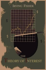 The Theory of Interest as Determined by Impatience to Spend Income and Opportunity to Invest It - Irving Fisher
