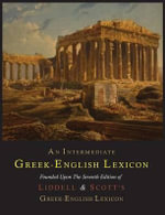 An Intermediate Greek-English Lexicon - Henry George Liddell
