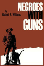 Negroes with Guns : v. 2 - Robert F Williams