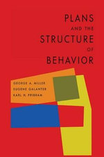 Plans and the Structure of Behavior - George a Miller