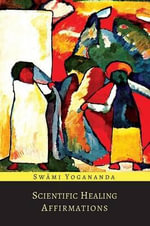 Scientific Healing Affirmations - Paramahansa Yogananda