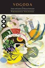 Yogoda : Or Tissue-Will System of Physical Perfection [Lessons I-III] - Paramahansa Yogananda