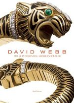 David Webb, the Quintessential American Jeweler - Ruth Peltason