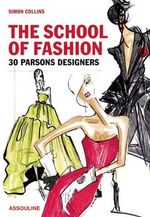 The School of Fashion : 30 Parsons Designers - Assouline