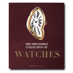 The Impossible Collection of Watches : The 100 Most Important Timepieces of the Twentieth Century - Nick Foulkes