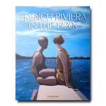 The French Riviera (Slipcased) : In the 1920's - Xavier Girard