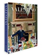 Valentino : At the Emperor's Table - Valentino Garavani