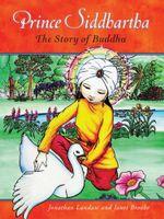 Prince Siddhartha : The Story of Buddha - Jonathan Landaw
