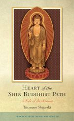Heart of the Shin Buddhist Path : A Life of Awakening - Takamaro Shigaraki