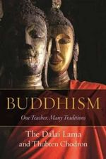 Buddhism : One Teacher, Many Traditions - Dalai Lama XIV