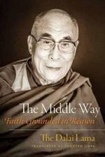 The Middle Way : Faith Grounded in Reason - The Dalai Lama H.H.
