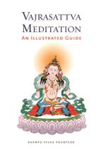 Vajrasattva Meditation : An Illustrated Guide - Yeshe Phuntsok