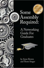 Some Assembly Required for Graduates - Thom Singer