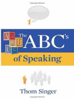 The ABC's of Speaking - Thom Singer
