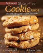 The Essential Gluten-Free Cookie Guide (Enhanced Edition) - Brianna Hobbs