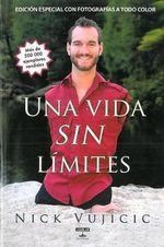 Una Vida Sin Limites : Inspiracion Para una Vida Ridiculamente Feliz - Nick Vujicic