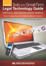 The 2012 Solo and Small Firm Legal Technology Guide : Critical Decisions Made Simple - Sharon D Nelson