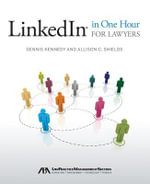 LinkedIn in One Hour for Lawyers - Dennis M Kennedy