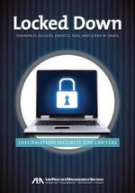Locked Down : Information Security for Lawyers - Sharon D Nelson