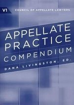 The Appellate Practice Compendium : Genocide, Justice, Reconciliation - Dana Livingston